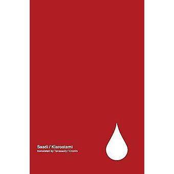 Tears poetry by Saadi Volume 1 by Kiarostami & Abbas