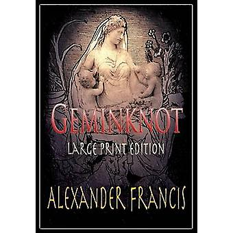 Geminknot Large Print Edition by Francis & Alexander