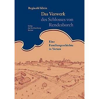 Das Vorwerk des Schlosses von Rendesborch by Klein & Reginald