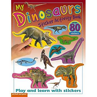 My Dinosaur Sticker Activity Book by Chez Picthall - 9781906572990 Bo