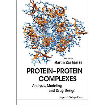 ProteinProtein Complexes Analysis Modeling and Drug Design by Zacharias & Martin