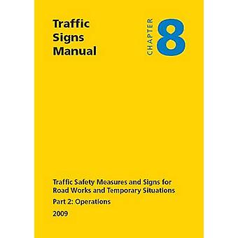 Traffic Signs Manual - Chapter 8 - Traffic Safety Measures and Signs fo