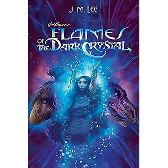 Flames of the Dark Crystal #4 von J. M. Lee - 9780399539879 Buch