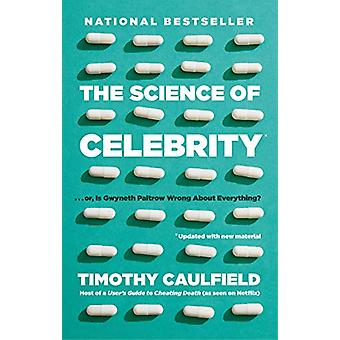 The Science Of Celebrity . . . Or Is Gwyneth Paltrow Wrong About Ever