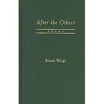 After the Others - Poems by Bruce Weigl - 9780810150911 Book