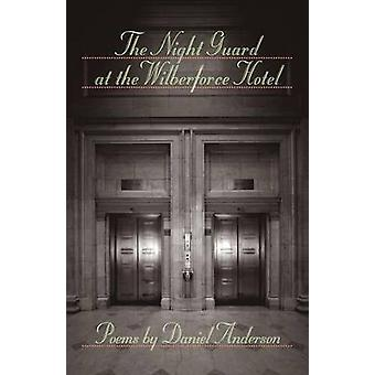 The Night Guard at the Wilberforce Hotel by Daniel Anderson - 9781421