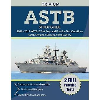 ASTB Study Guide 2018-2019 - ASTB-E Test Prep and Practice Test Questi