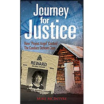 Journey for Justice - How Project Angel Cracked the Candace Derksen Ca