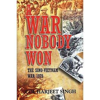A War Nobody Won - The Sino-Vietnam War 1979 by Harjeet Singh - 978818