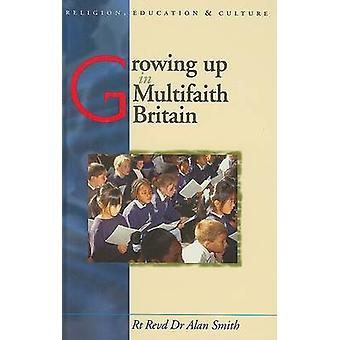 Growing Up in Multifaith Britain - Youth - Ethnicity and Religion by P