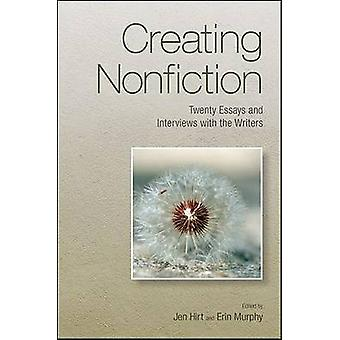 Creating Nonfiction - Twenty Essays and Interviews with the Writers (a