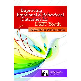 Improving Emotional and Behavioral Outcomes for LGBT Youth - A Guide f