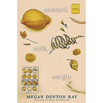 Senape - Latte - e Gin di Megan Denton Ray - 9781938235641 Libro