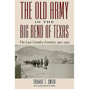 The Old Army in the Big Bend of Texas - The Last Cavalry Frontier - 19
