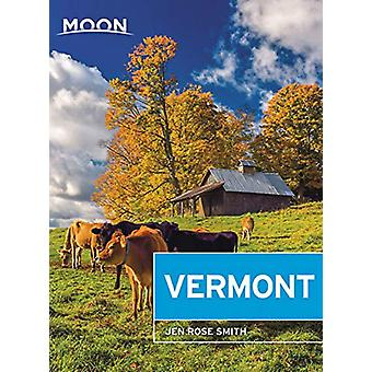 Moon Vermont (Fifth Edition) by Jen Smith - 9781640493513 Book