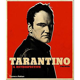 Tarantino - A Retrospective by Tom Shone - 9780500023174 Book