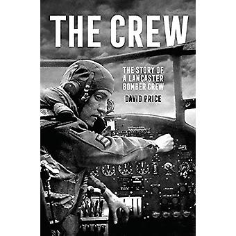 The Crew - The Story of a Lancaster Bomber Crew von David Price - 97817