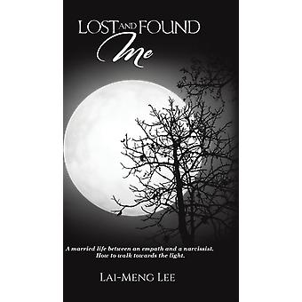Lost and Found Me by Lai Meng Lee
