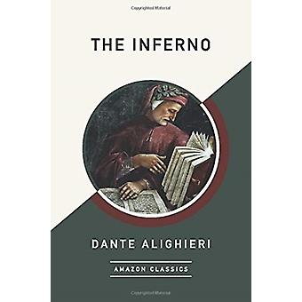 The Inferno AmazonClassics Edition by Alighieri & Dante