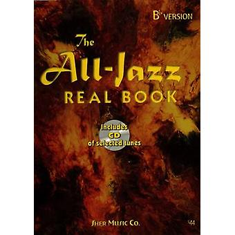 The All Jazz Real Book Bb Version by Arranged by music Chuck Sher