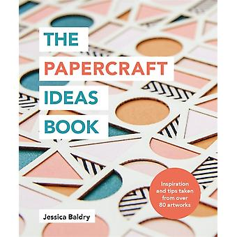 The Papercraft Ideas Book by Baldry & Jessica