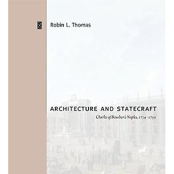 Architecture and Statecraft - Charles of Bourbon's Naples - 1734 1759