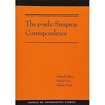 The P-Adic Simpson Correspondence (Annals of Mathematics Studies)