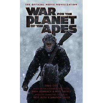 War for the Planet of the Apes Officiële filmromanisering Officiële filmromanisering