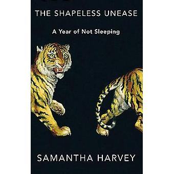 The Shapeless Unease A Year of Not Sleeping