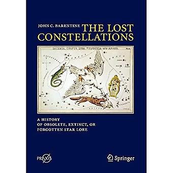 The Lost Constellations: A History of Obsolete, Extinct, or Forgotten Star Lore