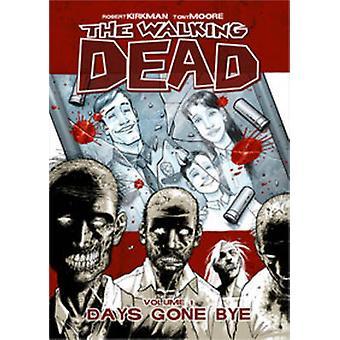 The Walking Dead Volume 1 Days Gone Bye Walking Dead 6 Histoires