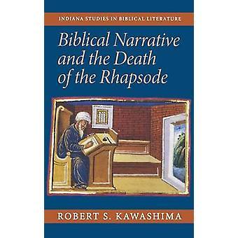 Robert S. Kawashin raamatullinen kerronta ja rhapsode-kuolema