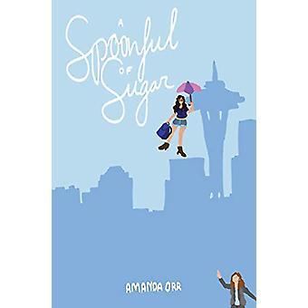 A Spoonful of Sugar by Amanda Orr - 9780692750216 Book