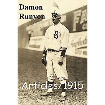 Articles/1915 by Damon Runyon - 9780990713784 Book