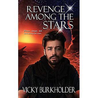 Revenge Among the Stars by Vicky Burkholder - 9781509228003 Book