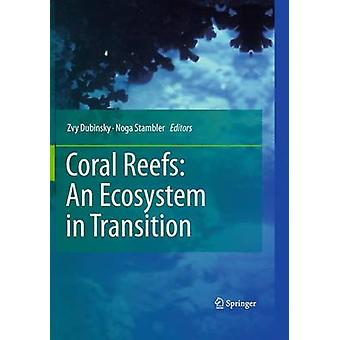Coral Reefs An Ecosystem in Transition by Noga Stambler Zvy Dubinsky
