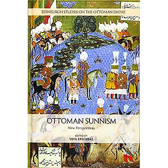 Ottoman Sunnism - New Perspectives by Vefa Erginbas - 9781474443319 Bo