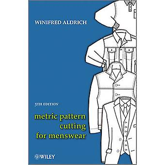 Metric Pattern Cutting for Menswear 5E by Aldrich & Winifred