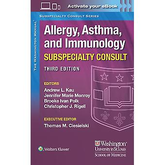 The Washington Manual Allergy Asthma and Immunology Subspecialty Consult by Dr. Jennifer Marie MonroyDr. Brooke Ivan PolkDr. Christopher J. Rigell