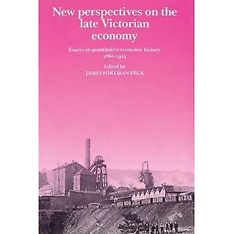 New Perspectives on the Late Victorian Economy: Essays in Quantitative Economic History, 1860-1914