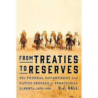 From Treaties to Reserves - The Federal Government and Native Peoples