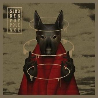 Slobber Pup - Pole Axe [CD] USA import