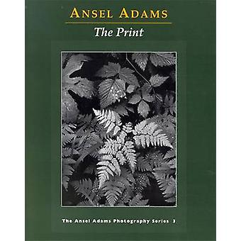 The Print by Ansel Adams - 9780821221877 Book