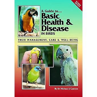 Um guia de cuidados básicos de saúde e doença em aves - sua gestão - cuidado