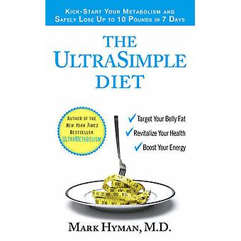 The UltraSimple Diet - Kick-start Your Metabolism and Safely Lose Up t