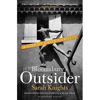 Bloomsbury's Outsider - A Life of David Garnett by Sarah Knights - 978