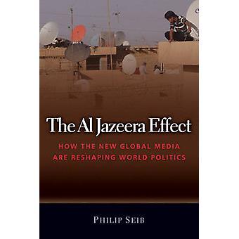Al Jazeera Effect - wie die neuen globalen Medien sind Neugestaltung Welt P