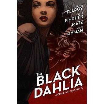 The Black Dahlia by James Ellroy - David Fincher - Matz - Miles Hyman