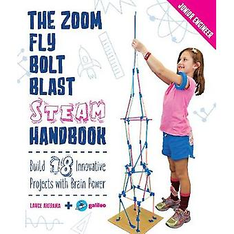 The Zoom - Fly - Bolt - Blast STEAM Handbook - Build 18 Innovative Pro
