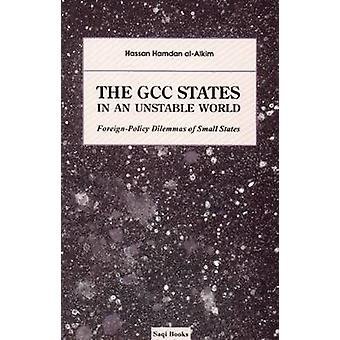 The GCC States in an Unstable World - Foreign-policy Dilemmas of Small